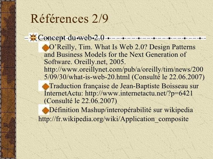 Références 2/9 <ul><li>Concept du web 2.0 </li></ul><ul><ul><li>O'Reilly, Tim. What Is Web 2.0? Design Patterns and Busine...
