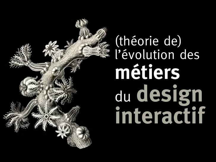 (théorie de) l'évolution des métiers   design du interactif