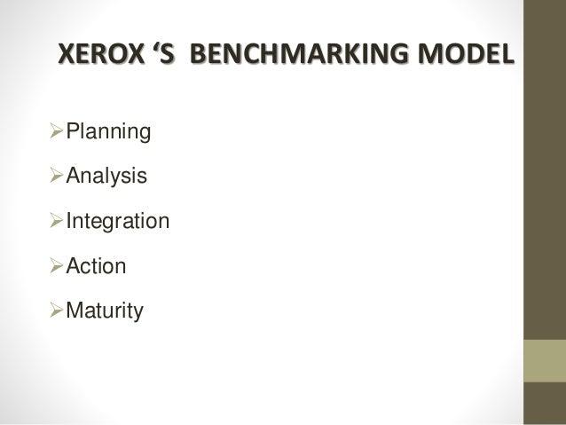 XEROX 'S BENCHMARKING MODEL Planning Analysis Integration Action Maturity