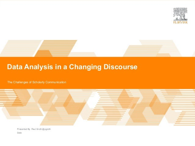 Data Analysis in a Changing Discourse | Presented By Date Data Analysis in a Changing Discourse The Challenges of Scholarl...