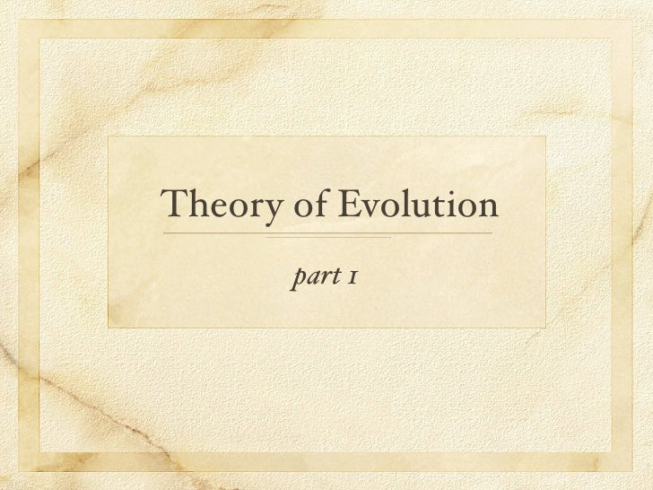 Theory of Evolution        part 1