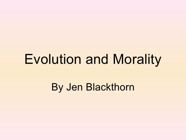 Evolution and Morality By Jen Blackthorn
