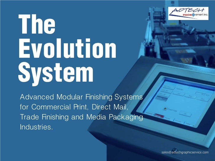 TheEvolutionSystemAdvanced Modular Finishing Systemsfor Commercial Print, Direct Mail,Trade Finishing and Media PackagingI...