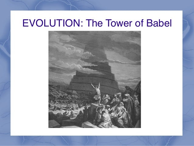 EVOLUTION: The Tower of Babel