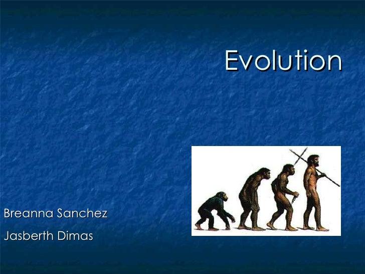 Evolution Breanna Sanchez Jasberth Dimas