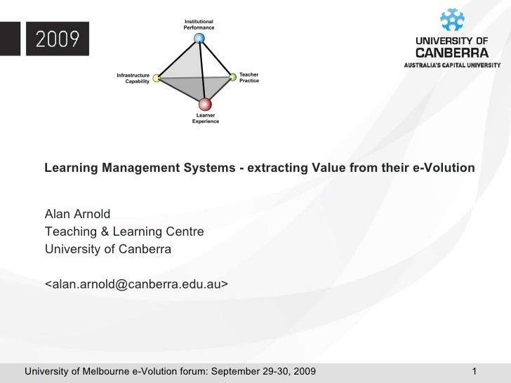 Learning Management Systems - extracting Value from their e-Volution Alan Arnold  Teaching & Learning Centre University of...