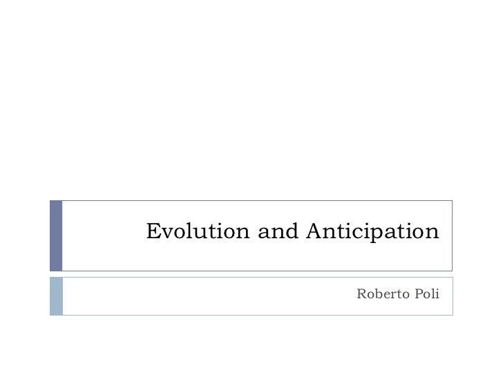 Evolution and Anticipation Roberto Poli