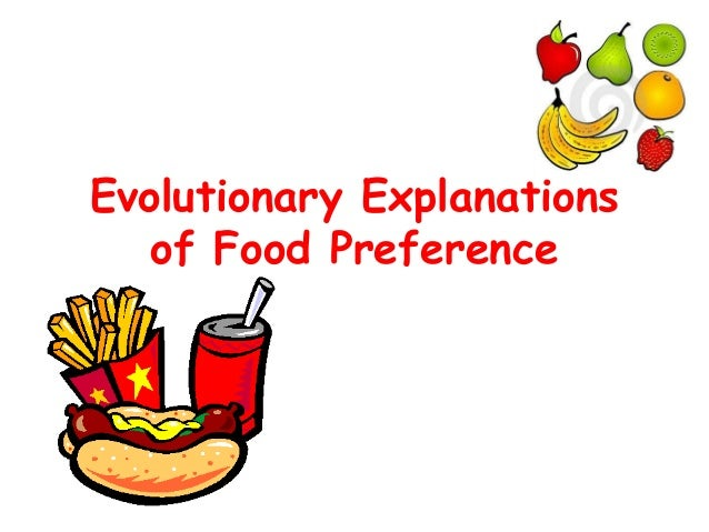 Evolutionary Explanations of Food Preference