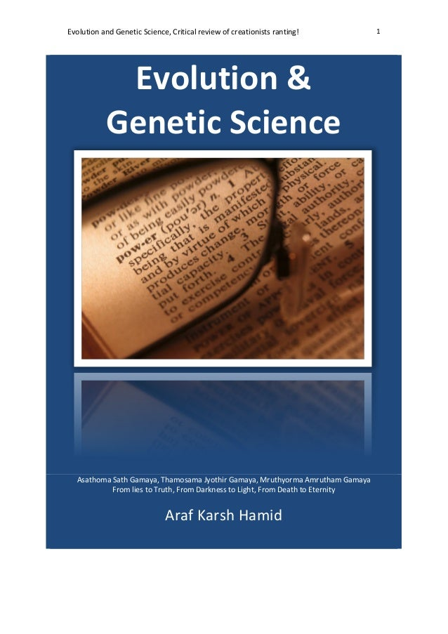 Evolution	  and	  Genetic	  Science,	  Critical	  review	  of	  creationists	  ranting!	   1	  	  Evolution	  &	  Genetic	...