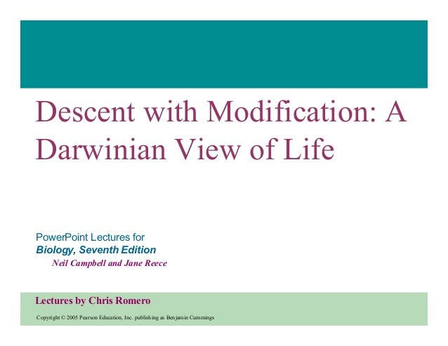 Descent with Modification: A Darwinian View of Life PowerPoint Lectures for Biology, Seventh Edition Neil Campbell and Jan...