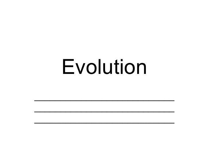 Evolution _________________________________________________________________________________