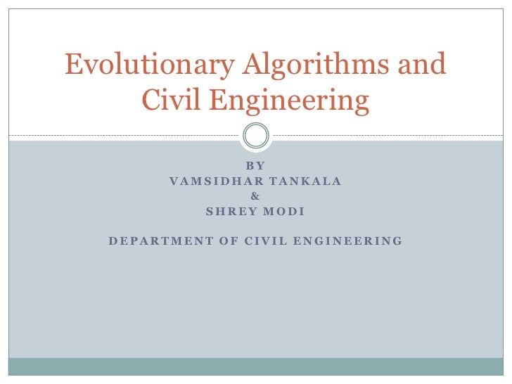 Evolutionary Algorithms and      Civil Engineering                  BY          VAMSIDHAR TANKALA                  &      ...