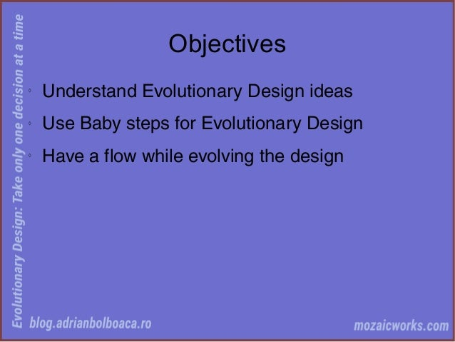 Evolutionary Design: Take Only One Decision at a Time Slide 2