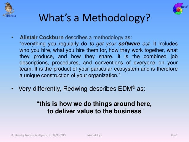 """What's a Methodology? • Alistair Cockburn describes a methodology as: """"everything you regularly do to get your software ou..."""