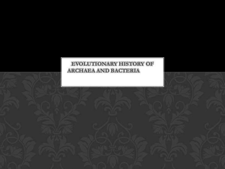EVOLUTIONARY HISTORY OFARCHAEA AND BACTERIA