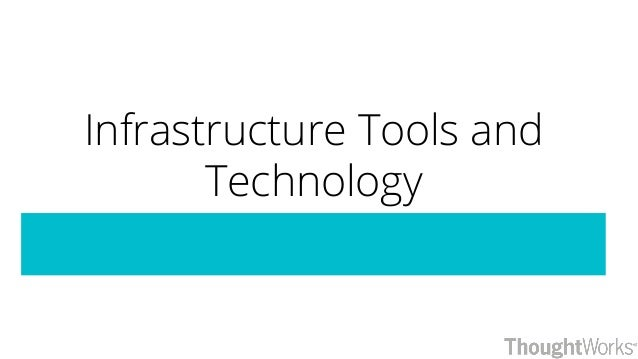 Infrastructure Tools and Technology