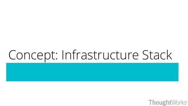 Concept: Infrastructure Stack