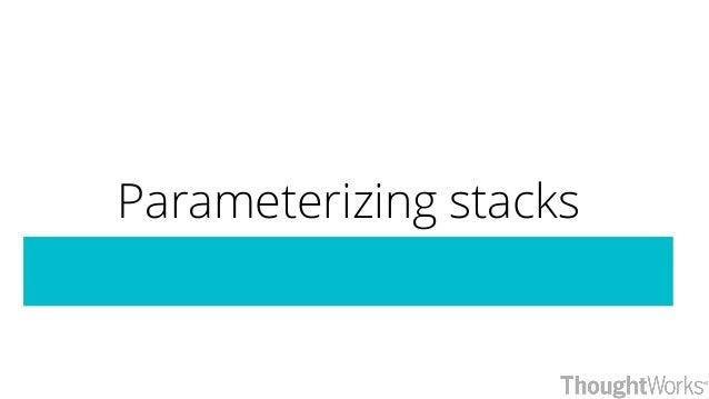 Parameterizing stacks