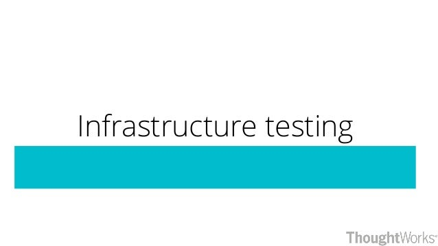 Infrastructure testing