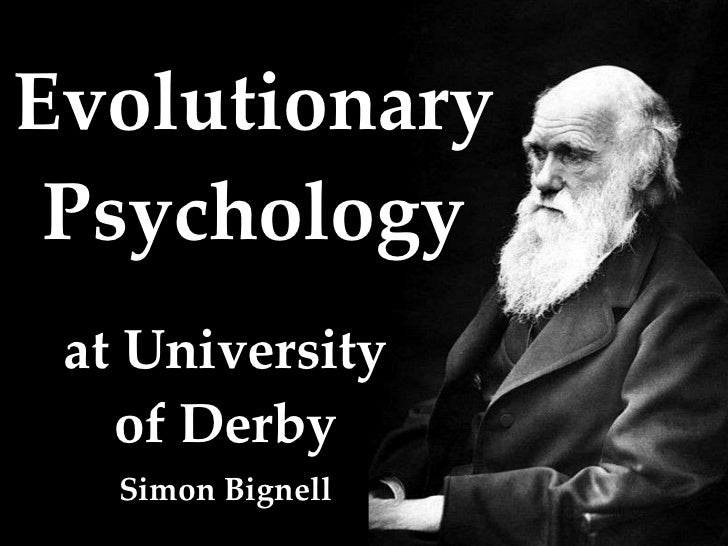 Evolutionary Psychology at University of Derby Simon Bignell