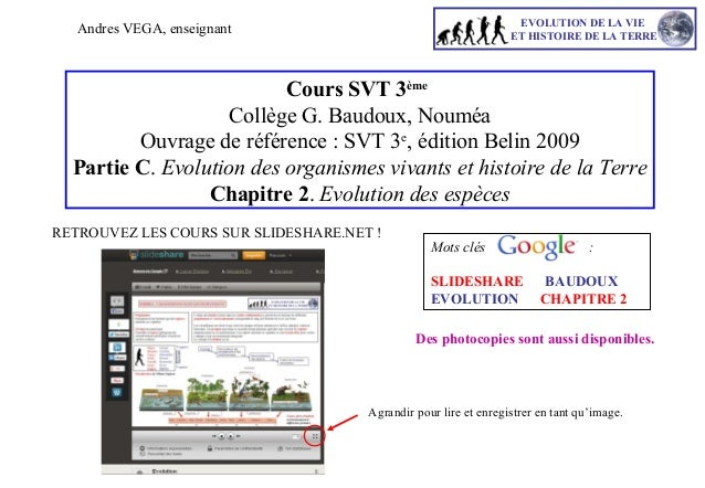 EVOLUTION DE LA VIE ET HISTOIRE DE LA TERRE  Andres VEGA, enseignant  Cours SVT 3ème Collège G. Baudoux, Nouméa Ouvrage de...