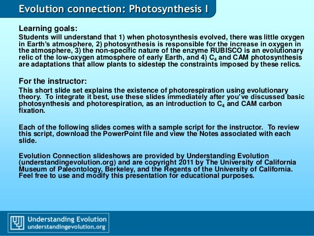 Evolution connection: Photosynthesis I Learning goals: Students will understand that 1) when photosynthesis evolved, there...
