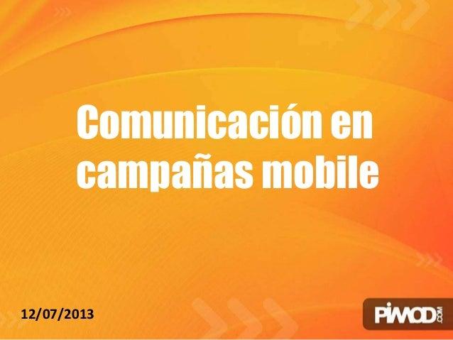 Comunicación en campañas mobile 12/07/2013