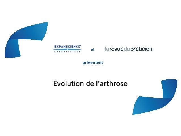 etprésententEvolution de l'arthroseEvolution de l'arthrose