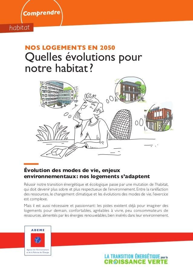 NOS LOGEMENTS EN 2050 Quelles évolutions pour notre habitat? Évolution des modes de vie, enjeux environnementaux: nos l...