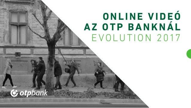 ONLINE VIDEÓ A Z OTP BANKNÁL E VOLUTION 2017