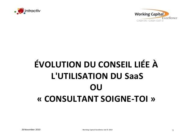 CASH-IN - CASH-OUT © ÉVOLUTION  DU  CONSEIL  LIÉE  À   L'UTILISATION  DU  SaaS   OU     «  CONSULTAN...