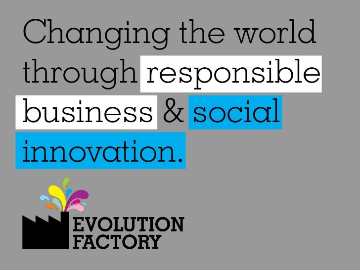 Changing the worldthrough responsiblebusiness & socialinnovation.
