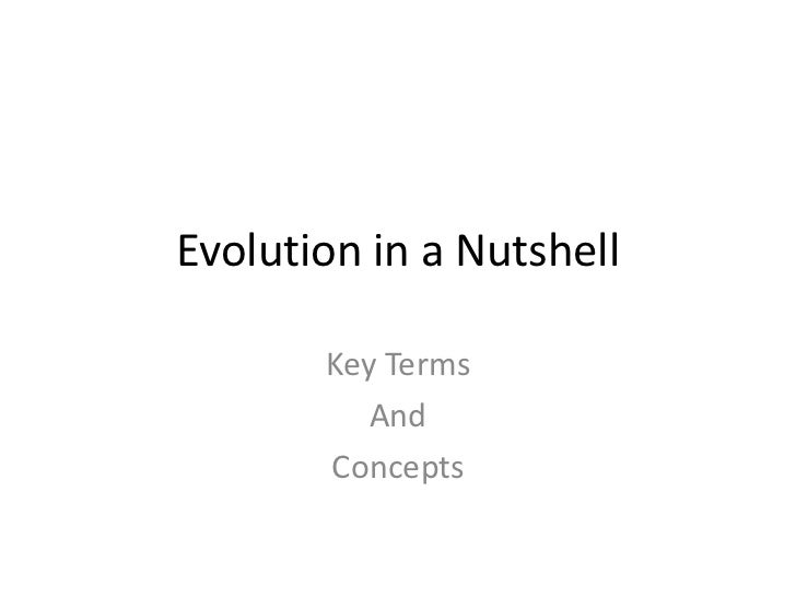 Evolution in a Nutshell       Key Terms          And       Concepts