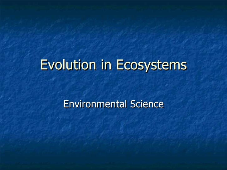Evolution in Ecosystems Environmental Science