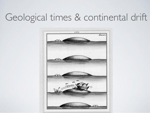 Geological times & continental drift