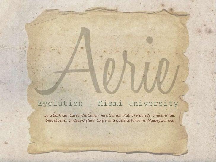 Evolution | Miami University<br />Lara Burkhart. Cassandra Callan. Jessi Carlson. Patrick Kennedy. Chandler Hill. Gina Mue...
