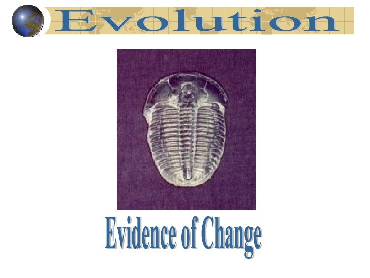 """""""Evolve"""" Means to Change Over Time    The notion that life on Earth has changed    over time is quite old    To be conside..."""
