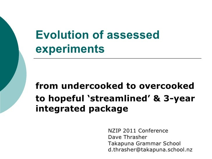 Evolution of assessed experiments from undercooked to overcooked  to hopeful 'streamlined' & 3-year integrated package NZI...