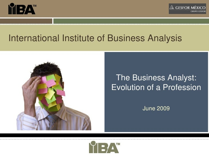 International Institute of Business Analysis                               The Business Analyst:                          ...