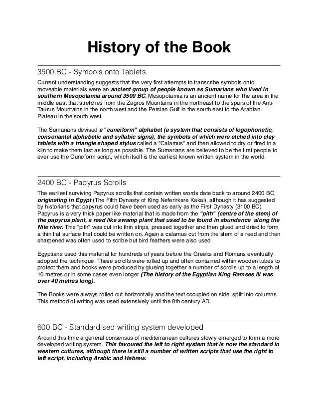 History of the Book! 3500 BC - Symbols onto Tablets Current understanding suggests that the very first attempts to transcri...