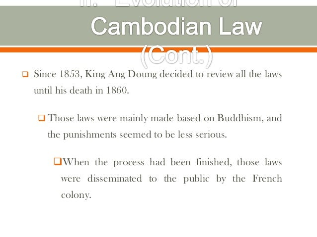    Since 1853, King Ang Doung decided to review all the laws    until his death in 1860.     Those laws were mainly made...