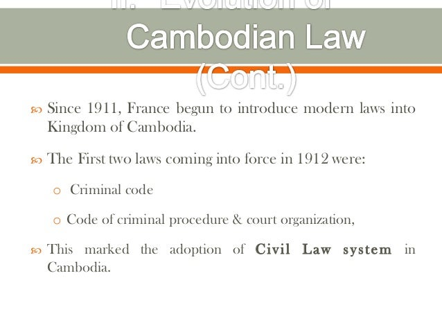    Since 1911, France begun to introduce modern laws into    Kingdom of Cambodia.   The First two laws coming into force...