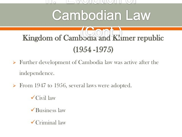 Kingdom of Cambodia and Khmer republic                  (1954 -1975)   Further development of Cambodia law was active aft...