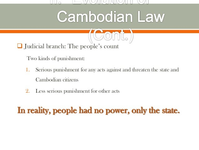  Judicial branch: The people's count   Two kinds of punishment:   1.   Serious punishment for any acts against and threat...