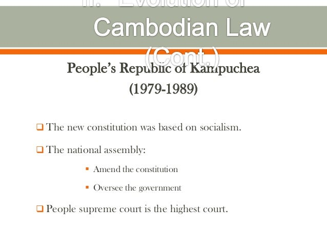 People's Republic of Kampuchea                 (1979-1989) The new constitution was based on socialism. The national ass...