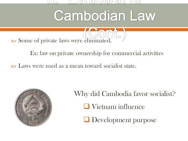    Some of private laws were eliminated.        Ex: law on private ownership for commercial activities   Laws were used ...