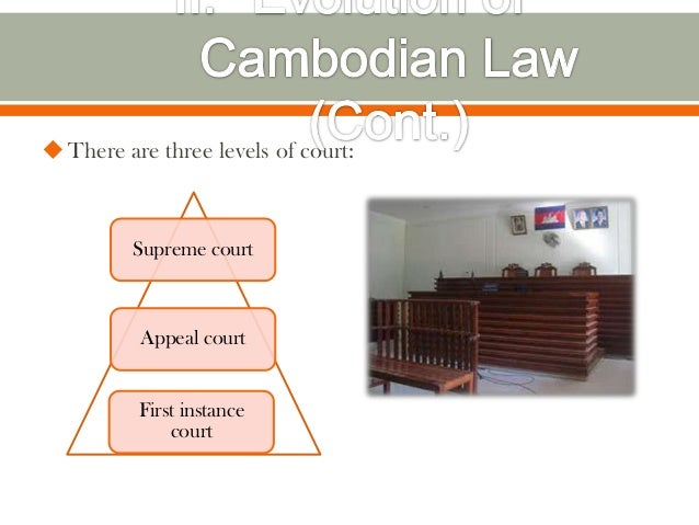  There are three levels of court:         Supreme court          Appeal court          First instance              court