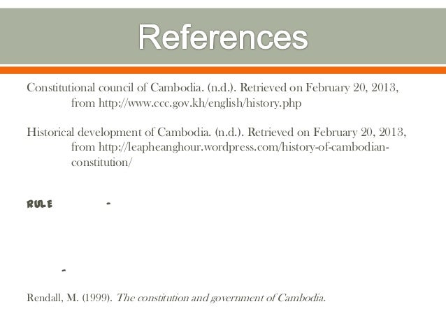 Constitutional council of Cambodia. (n.d.). Retrieved on February 20, 2013,         from http://www.ccc.gov.kh/english/his...
