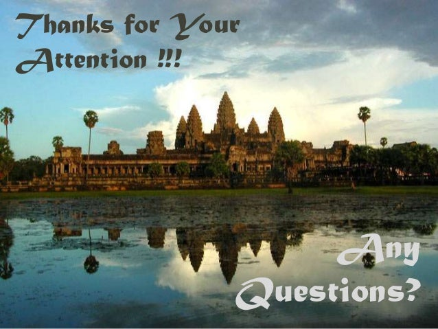 Thanks for YourAttention !!!                   Any              Questions?