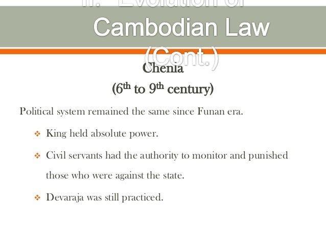 Chenla                       (6th to 9th century)Political system remained the same since Funan era.      King held absol...